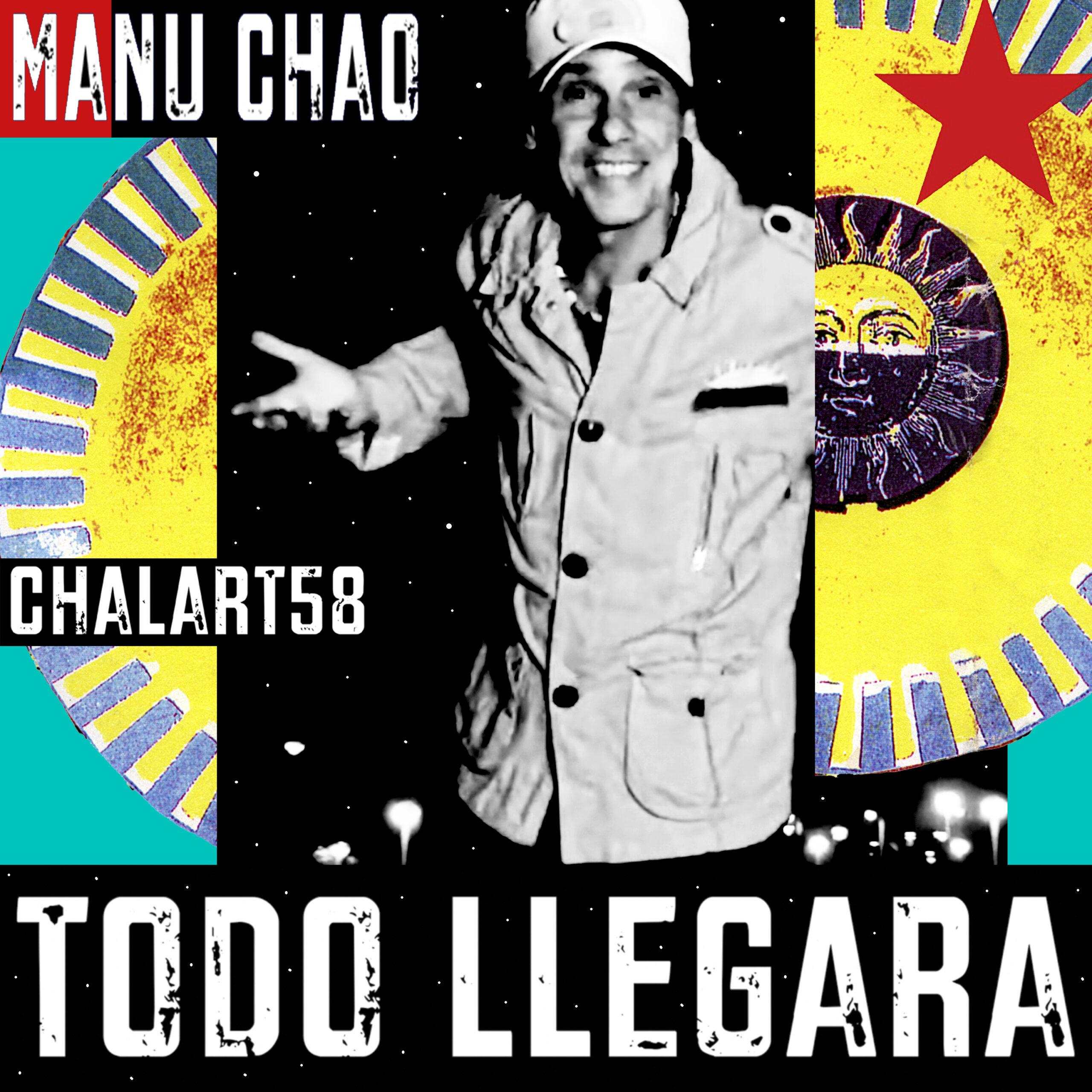 Todo llegará, Manu Chao & Chalart58